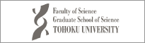Graduate School of Science and faculty of Science, Tohoku University